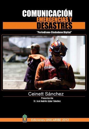 COMUNICACIÓN, EMERGENCIAS Y DESASTRES: Periodismo Ciudadano Digital